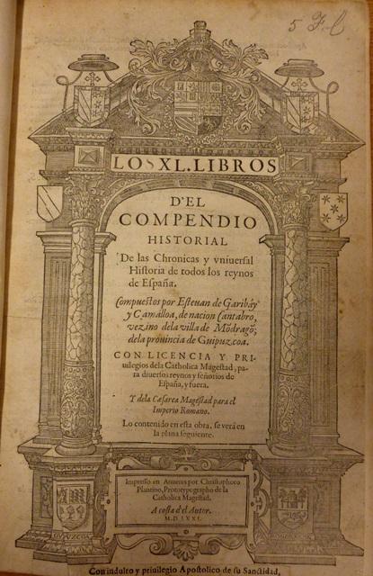Esteban de Garibay, Los XL libros del Compendio histórico ... de todos los reynos de España (Amberes, 1571) Biblioteca Británica C.75.e.4.